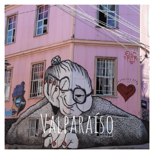 Valparaiso street art mamie rose destination chili travelcoachchile